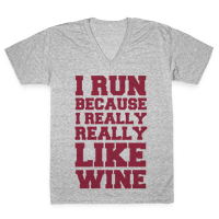 I Like to Run Because I Really Really Like Wine Vneck