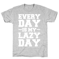 Every Day Is My Lazy Day