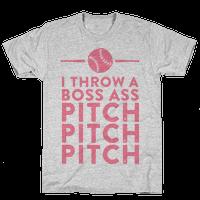 I Throw a Boss Ass Pitch