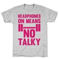 Headphones On Means No Talky