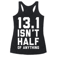 13.1 Isn't Half Of Anything