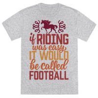 If Riding Was Easy It Would Be Called Football