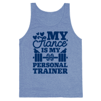 My Fiance' Is My Personal Trainer Tank