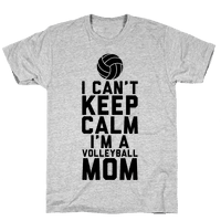 I Can't Keep Calm, I'm A Volleyball Mom
