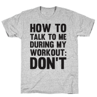 How To Talk To Me During My Workout: Don't