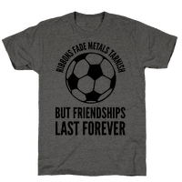 Ribbons Fade Metals Tarnish But Friendships Last Forever Soccer