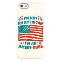 I'm Not An American, I'm An Ameri-Does Phonecase