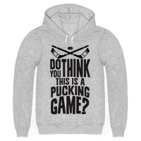 Do You Think This Is A Pucking Game? Hoodie