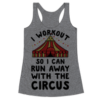 I Workout So I Can Run Away With The Circus