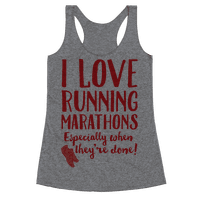 I Love Running Marathons Especially When They're Over Racerback