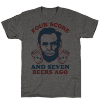 Four Score and Seven Beers Ago Tee