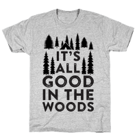 It's All Good In The Woods