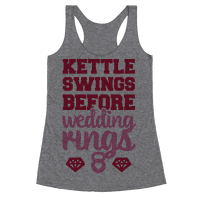 Kettle Swings Before Wedding Rings Racerback