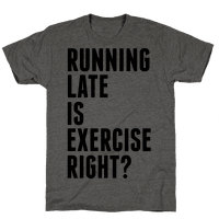 Running Late Is Exercise Right?