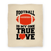 Football Is My One True Love Blanket (Blanket)