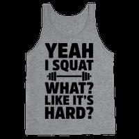 Yeah I Squat What? Like It's Hard? Tank