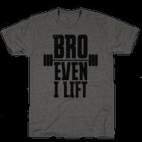 Bro Even I Lift