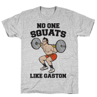 No One Squats Like Gaston Parody Tee