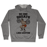 No One Squats Like Gaston Parody Hoodie