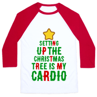 Setting Up The Christmas Tree Is My Cardio Baseball