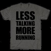 Less Talking More Running Tee