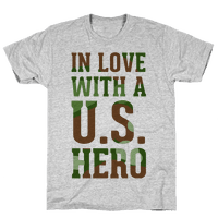 In Love With a U.S. Hero (Military T-Shirt)