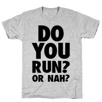 Do You Run? Or Nah?