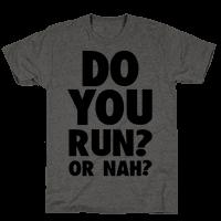 Do You Run? Or Nah?