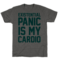 Existential Panic Is My Cardio