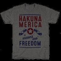 Hakuna Merica It Means Mo' Freedom (Patriotic T-Shirt)
