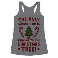 The Only Cardio I Do Is Running To The Christmas Tree
