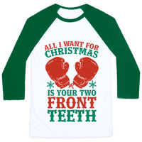 All I Want for Christmas is Your Two Front Teeth Baseball