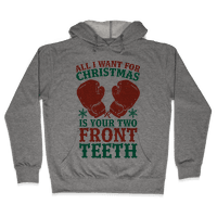 All I Want for Christmas is Your Two Front Teeth Hoodie