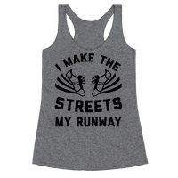 I Make The Streets My Runway