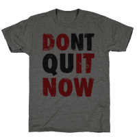 Dont Quit Now (Do It Now)