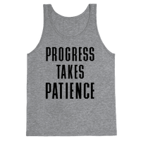 Progress Takes Patience