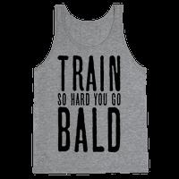 Train So Hard You Go Bald