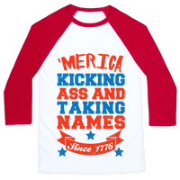 Merica: Kicking Ass and Taking Names Since 1776 (Patriotic T-Shirt)