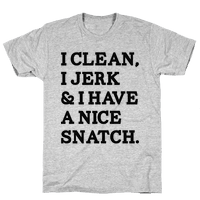 I Clean, I Jerk and I Have a Nice Snatch