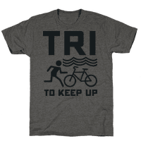 Tri to Keep Up Tee