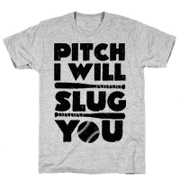 Pitch I Will Slug You