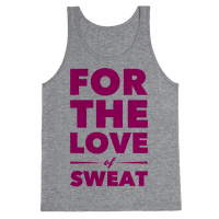 For The Love Of Sweat