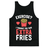 Exercise? I Thought You Said Extra Fries Tank