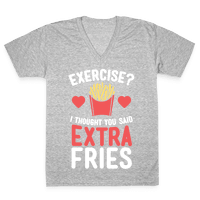 Exercise? I Thought You Said Extra Fries Vneck