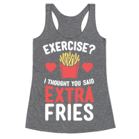 Exercise? I Thought You Said Extra Fries Racerback
