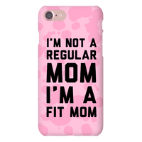 I'm Not a Regular Mom I'm a Fit Mom Phonecase