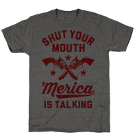 Shut Your Mouth 'Merica Is Talking Tee