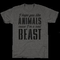 I Hope You Like Animals, cause I'm a Real Beast