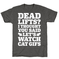 Deadlifts I Thought You Said Let's Watch Cat Gifs