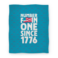 Number Fuckin One Since 1776 (Blanket)